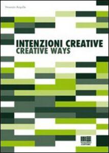 Foto Cover di Intenzioni creative-Creative ways, Libro di Venanzio Arquilla, edito da Maggioli Editore