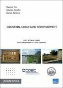 Libro Industrial urban land redevelopment Maurizio Tira , Ivanicka Koloman , Daniela Spirkova