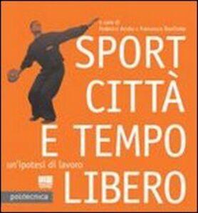 Libro Sport città e tempo libero Federico Acuto , Francesca Bonfante