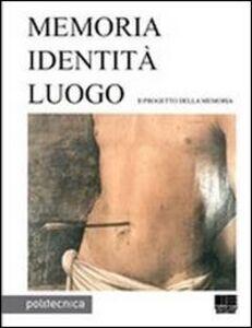 Libro Memoria identità luogo
