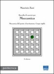 Raccolta di esercizi per meccanica. Meccanica del punto, gravitazione, corpo rigido.pdf