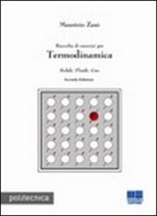 Raccolta di esercizi per termodinamica. Solidi, fluidi, gas - Maurizio Zani - copertina