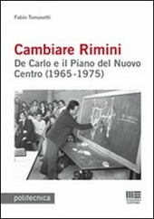 Cambiare Rimini. De Carlo e il piano del nuovo centro (1965-1975)