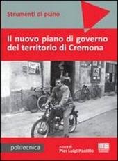 Il nuovo piano di governo del territorio di Cremona. Con DVD