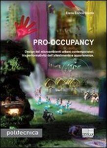 Libro Pro-occupancy. Design dei micrambienti urbani contemporanei: tra performatività dell'allestimento e appartenenze Elena E. Giunta