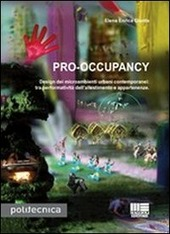 Pro-occupancy. Design dei micrambienti urbani contemporanei: tra performatività dell'allestimento e appartenenze