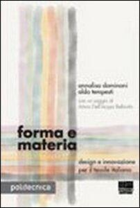 Foto Cover di Forma e materia. Design e innovazione per il tessile italiano, Libro di Annalisa Dominoni,Aldo Tempesti, edito da Maggioli Editore