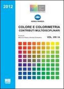 Libro Colore e colorimetria. Contributi multidisciplinari. Vol. 8 Maurizio Rossi