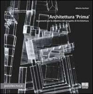 Foto Cover di Architettura «Prima», Libro di Alberto Aschieri, edito da Maggioli Editore