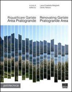 Libro Riqualificare Garlate area Pratogrande Laura E. Malighetti , Danilo Palazzo