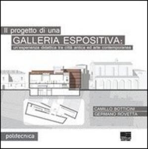 Il progetto di una galleria espositiva - Camillo Botticini,Germano Rovetta - copertina
