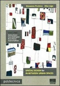 Spatial design for in-between urban spaces - Elisa Lega,Giovanna Piccinno - copertina