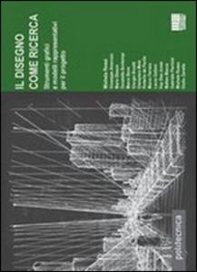 Libro Il disegno come ricerca
