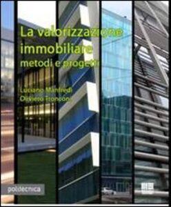 Libro La valorizzazione immobiliare Luciano Manfredi , Oliviero Tronconi