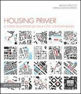 Libro Housing primer. Con CD-ROM Bruno Melotto , Orsina S. Pierini