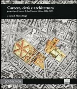 Libro Carcere, città e architettura Marco Biagi