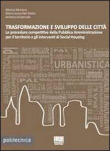 Foto Cover di Trasformazione e sviluppo delle città, Libro di AA.VV edito da Maggioli Editore
