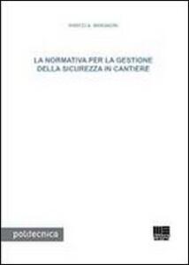 La normativa per la gestione della sicurezza in cantiere - Marco A. Bragadin - copertina