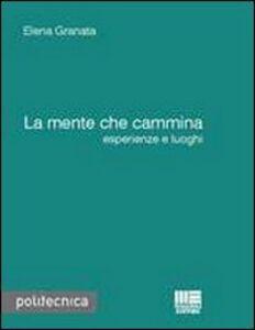 Foto Cover di La mente che cammina, Libro di Elena Granata, edito da Maggioli Editore