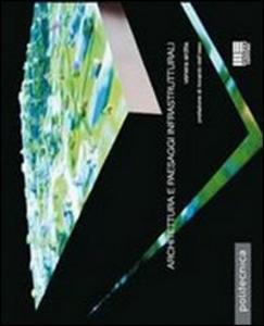 Libro Architettura e paesaggi infrastrutturali Venera Ardita