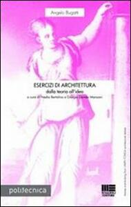 Esercizi di architettura. Dalla teoria all'idea