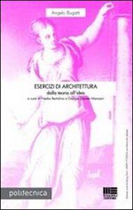 Foto Cover di Esercizi di architettura. Dalla teoria all'idea, Libro di Angelo Bugatti, edito da Maggioli Editore