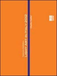 Libro Temporary Installations. Light art in Italy 2012. Con DVD. Ediz. italiana e inglese Gisella Gellini