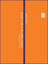 Temporary Installations. Light art in Italy 2012. Con DVD. Ediz. italiana e inglese