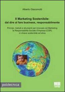 Foto Cover di Il marketing sostenibile, Libro di Alberto Giacometti, edito da Maggioli Editore