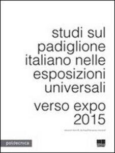 Libro Studi sul padiglione italiano nelle esposizioni universali Mariagrazia Amendola , Alessandro Bianchi , Lidia Bolgia