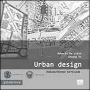 Libro Urban design Roberto De Lotto , Zhuang Yu