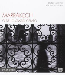 Libro Marrakech Bruno Melotto , Laura Montedoro