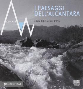 Foto Cover di I paesaggi dell'Alcantara, Libro di Sebastiano D'Urso, edito da Maggioli Editore