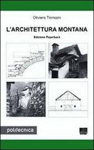 Foto Cover di L' architettura montana, Libro di Oliviero Tronconi, edito da Maggioli Editore
