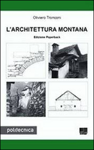 Libro L' architettura montana Oliviero Tronconi