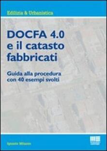 Writersfactory.it Docfa 4.0 e il catasto fabbricati. Guida alla procedura con 40 esempi svolti Image