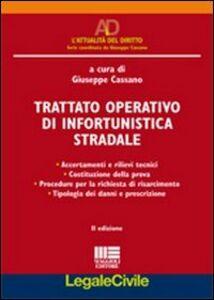 Foto Cover di Trattato operativo di infortunistica stradale, Libro di Giuseppe Cassano, edito da Maggioli Editore