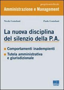 Libro La nuova disciplina del silenzio della P.A. Nicola Centofanti , Paolo Centofanti