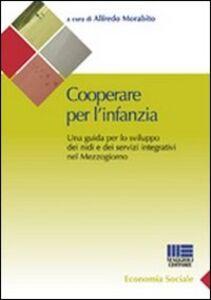 Libro Cooperare per l'infanzia. Una guida per lo sviluppo dei nidi e dei servizi integrativi nel Mezzogiorno