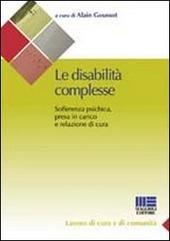 Le disabilita complesse. Sofferenza psichica, presa in carico e relazione di cura