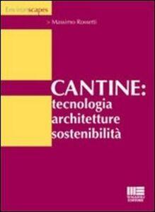 Libro Cantine: tecnologia, architetture, sostenibilità Massimo Rossetti