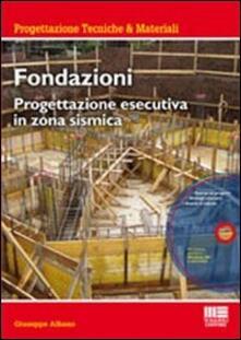 Promoartpalermo.it Fondazioni. Progettazione esecutiva in zona sismica. Con CD-ROM Image