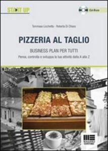 Foto Cover di Pizzeria al taglio. Business plan per tutti. Con CD-ROM, Libro di Roberta Di Chiara,Tommaso Licchetta, edito da Maggioli Editore