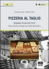 Pizzeria al taglio. Business plan per tutti. Con CD-ROM