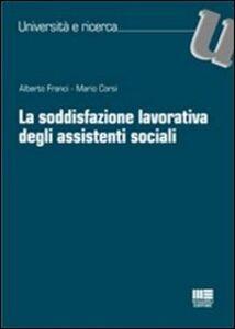 Libro La soddisfazione lavorativa degli assistenti sociali Mario Corsi , Alberto Franci