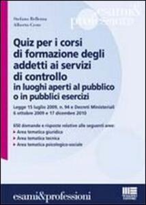 Quiz per i corsi di formazione degli addetti ai servizi di controllo in luoghi aperti al pubblico o in pubblici esercizi