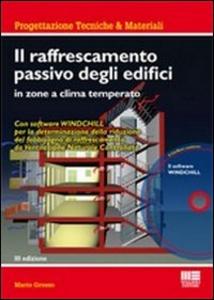 Libro Il raffrescamento passivo degli edifici in zone a clima temperato. Con CD-ROM Mario Grosso