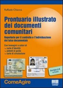 Libro Prontuario illustrato dei documenti comunitari. Repertorio per il controllo e l'individuazione del falso documentale Raffaele Chianca