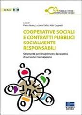 Cooperative sociali e contratti pubblici socialmente responsabili. Strumenti per l'inserimento lavorativo di persone svantaggiate. Con CD-ROM