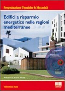 Libro Edifici a risparmio energetico nelle regioni mediterranee. Con CD-ROM Valentina Radi